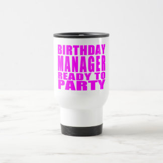 Managers : Birthday Manager Ready to Party Mugs