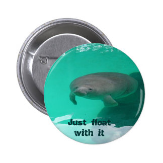 Manatee, Just float with it Button