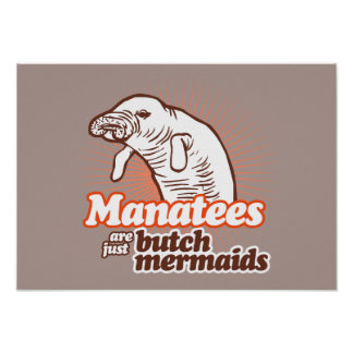 MANATEES ARE JUST BUTCH MERMAIDS -.png Print