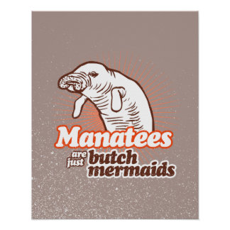 MANATEES ARE JUST BUTCH MERMAIDS -.png Poster