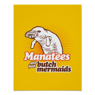 MANATEES ARE JUST BUTCH MERMAIDS POSTERS