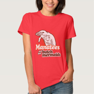 MANATEES ARE JUST BUTCH MERMAIDS SHIRT