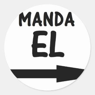 MANDA EL.png Pegatina Redonda