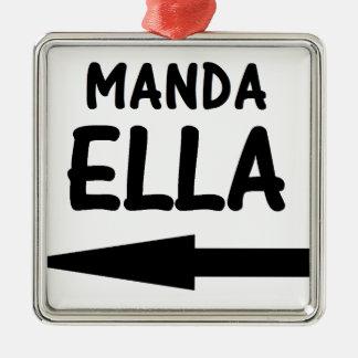 MANDA ELLA.png Adorno Navideño Cuadrado De Metal