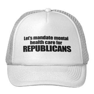 MANDATE MENTAL HEALTH CARE FOR REPUBLICANS.png Trucker Hat