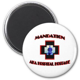 Mandation-AKA Hospital Hostage 2 Inch Round Magnet