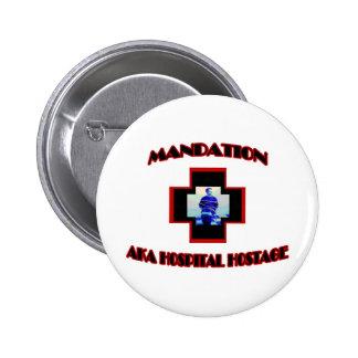 Mandation-AKA Hospital Hostage Button