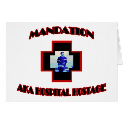 Mandation-AKA Hospital Hostage Greeting Card