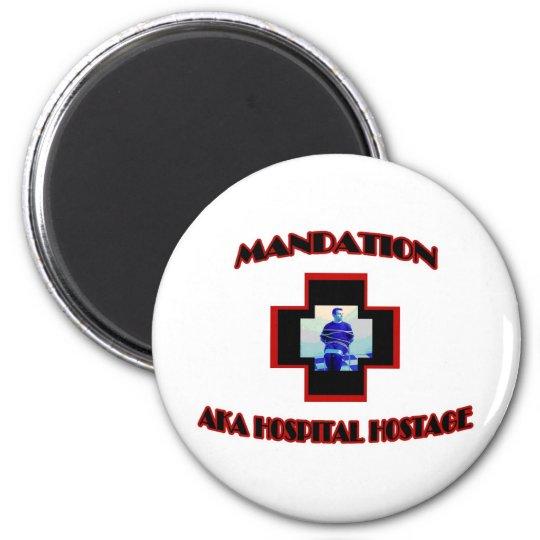 Mandation-AKA Hospital Hostage Magnet