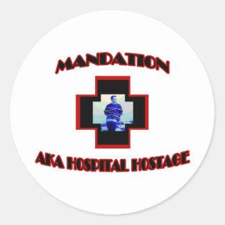 Mandation-AKA Hospital Hostage Stickers
