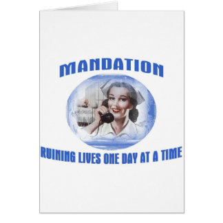 Mandation-Ruining Lives One Day At A Time Card