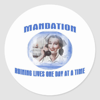 Mandation-Ruining Lives One Day At A Time Classic Round Sticker