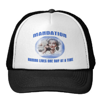 Mandation-Ruining Lives One Day At A Time Trucker Hat