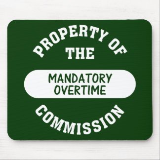 Mandatory overtime is another benefit we provide mouse pad