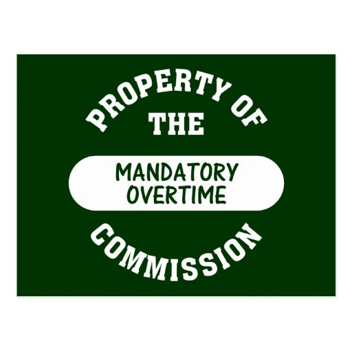 Mandatory overtime is another benefit we provide postcard