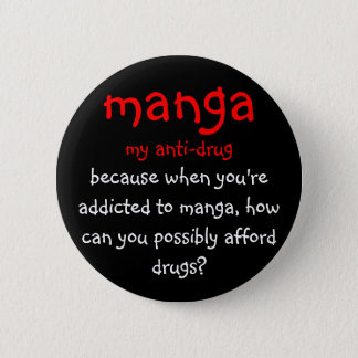 manga, my anti-drug, because when you're addict... button