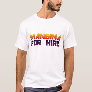 Mangina For Hire T-Shirt