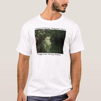 Mangrove Canopy, Tenacatita, Mexico T-Shirt