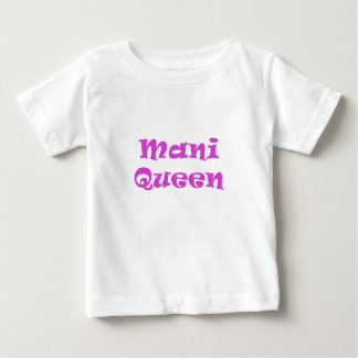 Mani Queen Baby T-Shirt