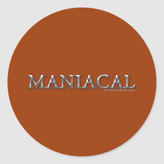 Maniacal Classic Round Sticker