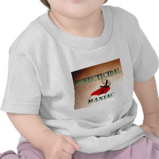 Maniaco insecticida (texto verdoso) camisetas