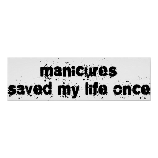 Manicures Saved My Life Once Poster