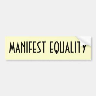 Manifest Equality Car Bumper Sticker