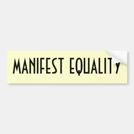 Manifest Equality Bumper Sticker