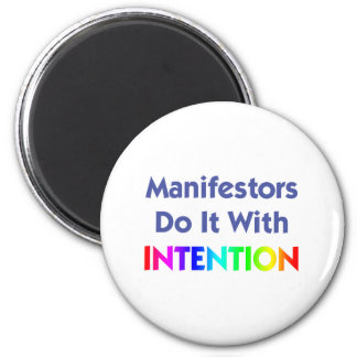 Manifestors Do It With Intention Magnet