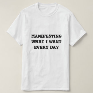 Manifieste lo que usted quiere la camiseta camisas