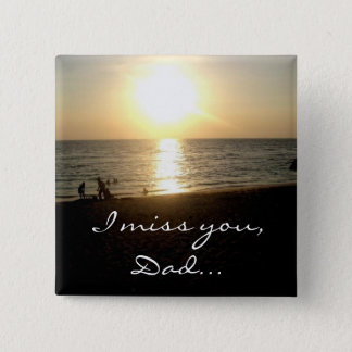 "Manila Sunset ""I Miss You, Dad"" Magnet Pinback Button"