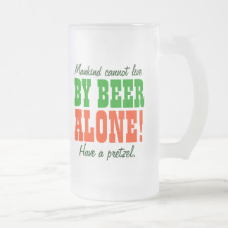 Mankind Cannot Live By Beer Alone 16 Oz Frosted Glass Beer Mug