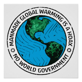 Manmade Global Warming Is A Hoax Poster