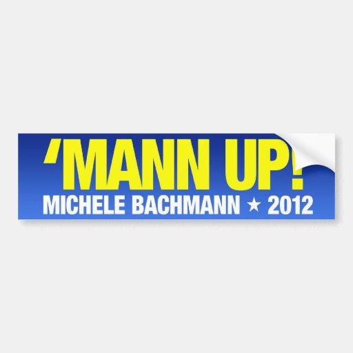 'Mann Up!' Michele Bachman for President Bumper Sticker