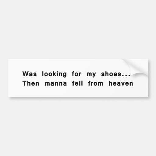 manna from heaven.png bumper stickers