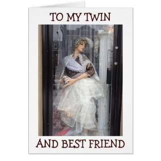 MANNEQUIN SAYS HAPPY BIRHTDAY TWIN/BEST FRIEND CARD