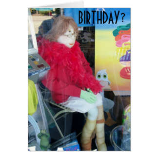 "MANNEQUIN STYLE HUMOR FOR ""HER"" BIRTHDAY CARD"