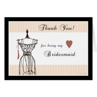 Mannequin Thank You for being my Bridesmaid Card
