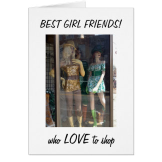 MANNEQUINS - BEST FRIENDS/SHOPPERS BIRTHDAY CARD