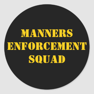 Manners Enforcement Squad Classic Round Sticker
