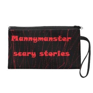 Mannymanster scary stories  Wristlet