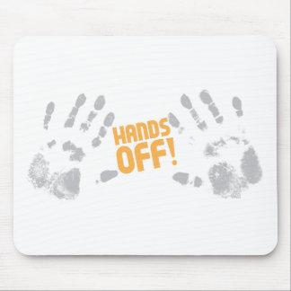 ¡Manos apagado! Tapetes De Ratón