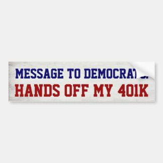Manos de mi económico político 401k pegatina para auto