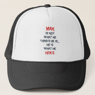 man's not what he thinks he's he's what he hides trucker hat