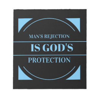 man's rejection is God's protection Notepad