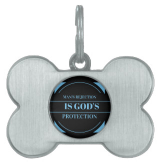 man's rejection is God's protection Pet Tag