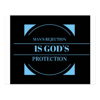 man's rejection is God's protection Postcard