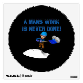 Mans Work Is Never Done Wall Decal
