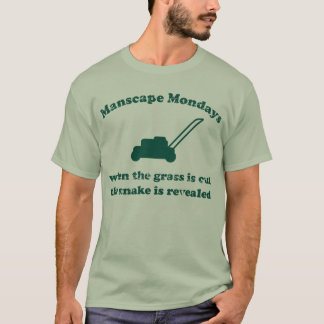 Manscape Mondays T-Shirt