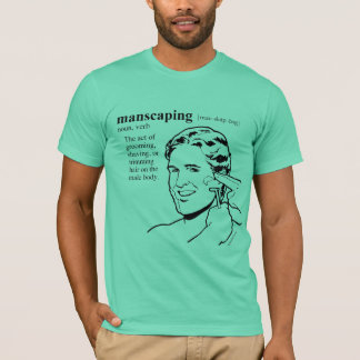 MANSCAPING T-Shirt